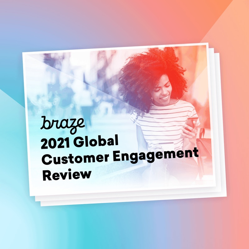 Braze 2021 Global Customer Engagement Review cover